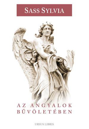 Sass Sylvia: Az angyalok bűvöletében - könyv