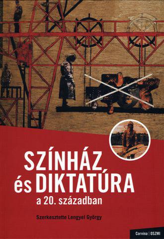 Színház és diktatúra a 20. században