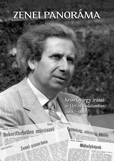 Zenei panoráma – Kroó György írásai az Élet és Irodalomban (1964–1996)