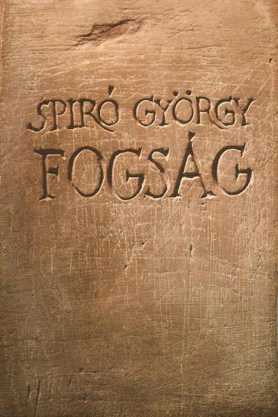 Spiró György: Fogság (Magvető, 2005, 4490 Ft)