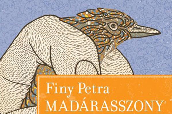 Finy Petra: Madárasszony (Libri, 2012, 2990 Ft)