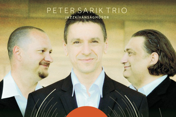 Sárik Péter Trió: Jazz Kívánságműsor
