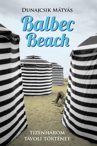 Dunajcsik Mátyás: Balbec Beach (Libri Kiadó)