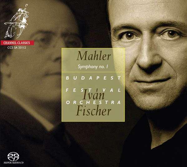 Mahler: I., Titán szimfónia, Channel Classics, Budapesti Fesztiválzenekar,Fischer Iván