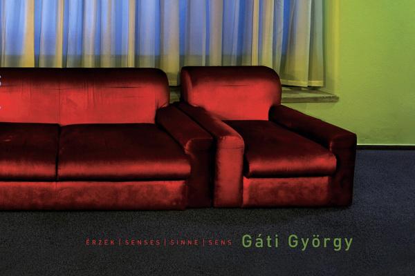 Gáti György: Érzékek – Képek az Antroposzférából
