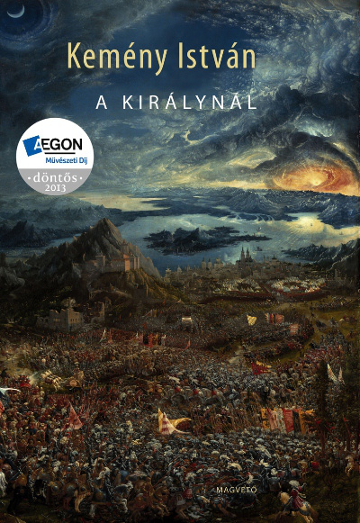 Kemény István: A királynál (Aegon Művészeti Díj 2013 döntőse)