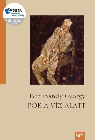Ferdinandy György: Pók a víz alatt (Aegon Művészeti Díj 2013 döntőse)