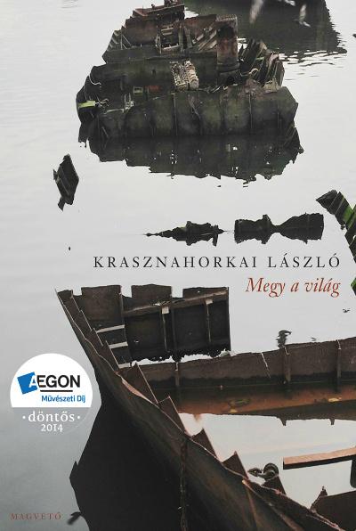 Krasznahorkai László: Megy a világ