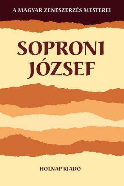 A magyar zeneszerzés mesterei - Soproni József, Holnap kiadó