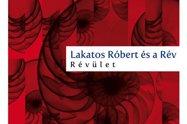 Lakatos Róbert és a Rév Zenekar: Révület - Fonó Records