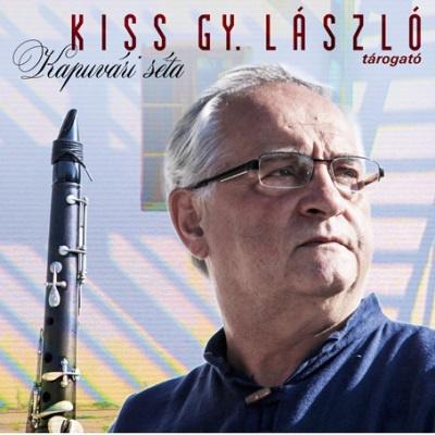 Kiss Gy. László: Kapuvári séta (Forrás: Fonó)